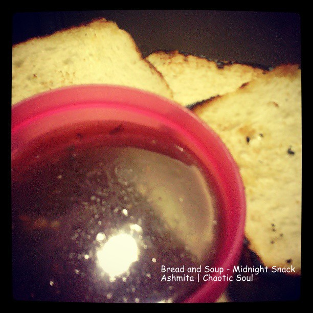 Soup and Bread - A rare but a stomach filling combination