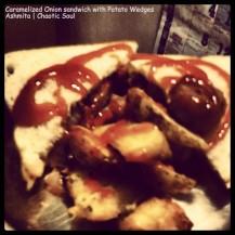 Caramelized Onion sandwich with Potato Wedges